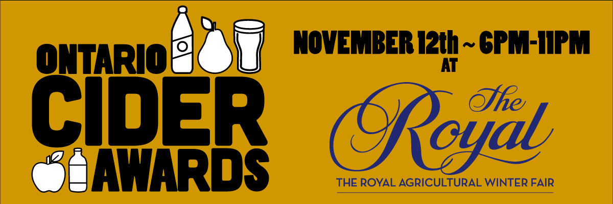 Ontario Cider Awards Thursday, November 12, 2015,  6pm-11pm <h3>Royal Winter Fair - Enercare Centre - Hall A (Exhibition Place, Toronto)</h3>